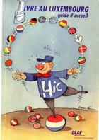 Vivre au Luxembourg ( Guide )