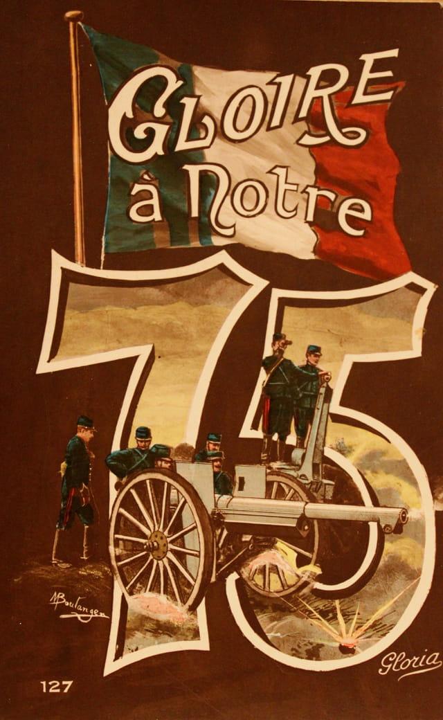 """1914-18: """"Gloire à notre 75"""""""